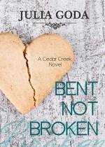 Book review: Bent Not Broken ~ Julia Goda