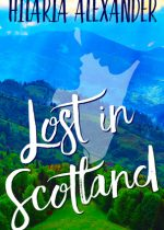 Book review + excerpt: Lost in Scotland ~ Hilaria Alexander