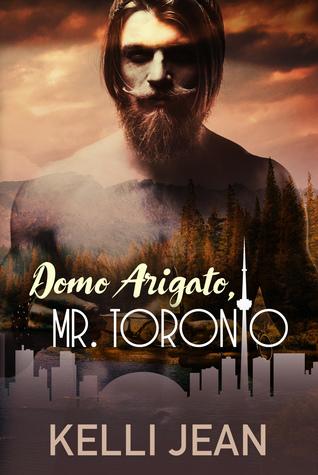 Domo Arigato, Mr. Toronto by Kelli Jean