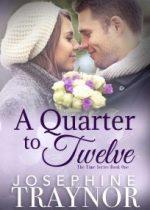 Cover reveal: A Quarter to Twelve ~ Josephine Traynor