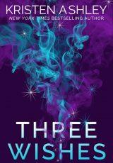 Release Day Launch: Three Wishes ~ Kristen Ashley