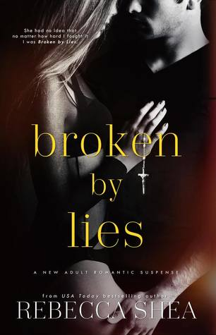 Broken by Lies by Rebecca Shea