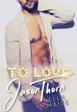 Book review: To Love Jason Thorn ~ Ella Maise