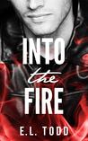 Excerpt: Into the Fire ~ E.L. Todd