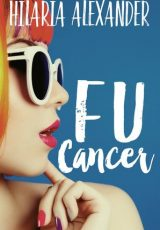 Book review: FU Cancer ~ Hilaria Alexander