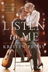 Excerpt reveal: Listen to Me ~ Kristen Proby