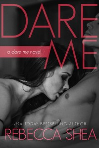 Book review + Excerpt: Dare Me ~ Rebecca Shea