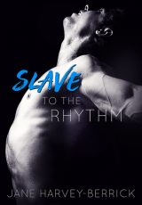 Book review: Slave to the Rhythm ~ Jane Harvey-Berrick