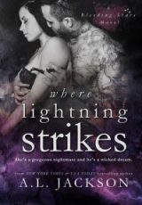 Release day: Where Lighting Strikes ~ A.L. Jackson