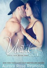 Excerpt reveal: Until June ~ Aurora Rose Reynolds
