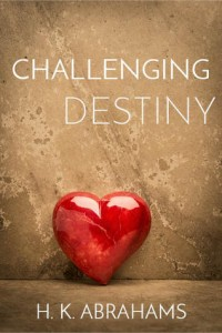 Book review: Challenging Destiny ~ H.K. Abrahams