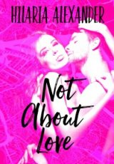 Cover reveal: Not About Love ~ Hilaria Alexander