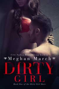 Book review + excerpt: Dirty Girl ~ Meghan March
