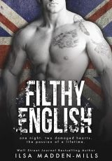 Excerpt reveal: Filthy English ~ Ilsa Madden-Mills