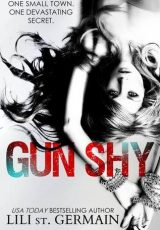 Excerpt reveal: Gun Shy ~ Lili St. Germain
