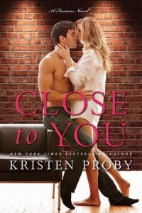 Book review + excerpt: Close to You ~ Kristen Proby