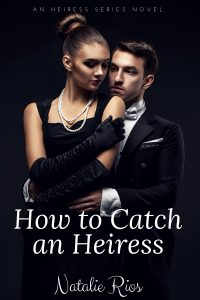 Book review: How To Catch an Heiress ~ Natalie Rios
