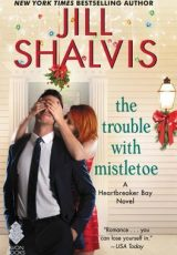Book review: The Trouble with Mistletoe ~ Jill Shalvis