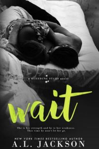 Book review + excerpt: Wait ~ A.L. Jackson