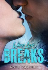 Book review: When Love Breaks ~ Kate Squires