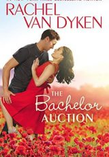 Book review + excerpt: The Bachelor Auction ~ Rachel van Dyken