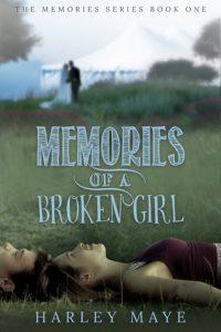 Book review: Memories of a Broken Girl ~ Harley Maye