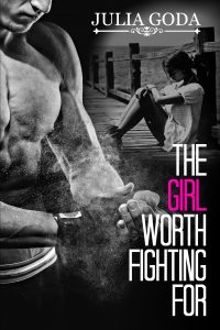 Book review: The Girl Worth Fighting For ~ Julia Goda