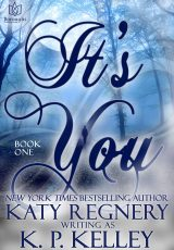 Book review: It's You (Book 1) ~ K.P. Kelley