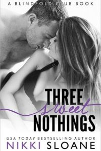 Book review: Three Sweet Nothings ~ Nikki Sloane