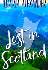 Book review + excerpt: Lost in Scotland ~ Hilaria Alexander
