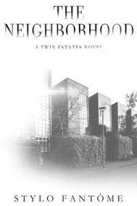 Book review + excerpt: The Neighborhood ~ Stylo Fantôme
