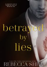 Excerpt reveal: Betrayed by Lies ~ Rebecca Shea