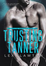 Book review + excerpt: Trusting Tanner ~ Lexi Lawton