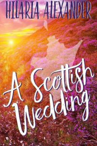 Book review: A Scottish Wedding ~ Hilaria Alexander