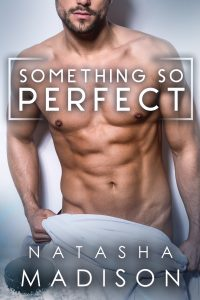 Book review: Something So Perfect ~ Natasha Madison