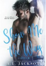 Cover reveal: Show Me the Way ~ A.L. Jackson