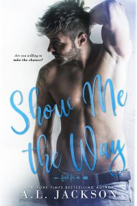 Excerpt reveal: Show Me the Way ~ A.L. Jackson