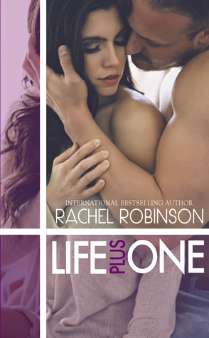 Life Plus One by Rachel Robinson