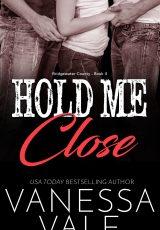Release blitz: Hold Me Close ~ Vanessa Vale