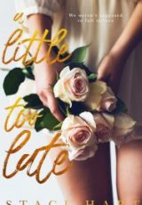 Cover reveal: A Little Too Late ~ Staci Hart