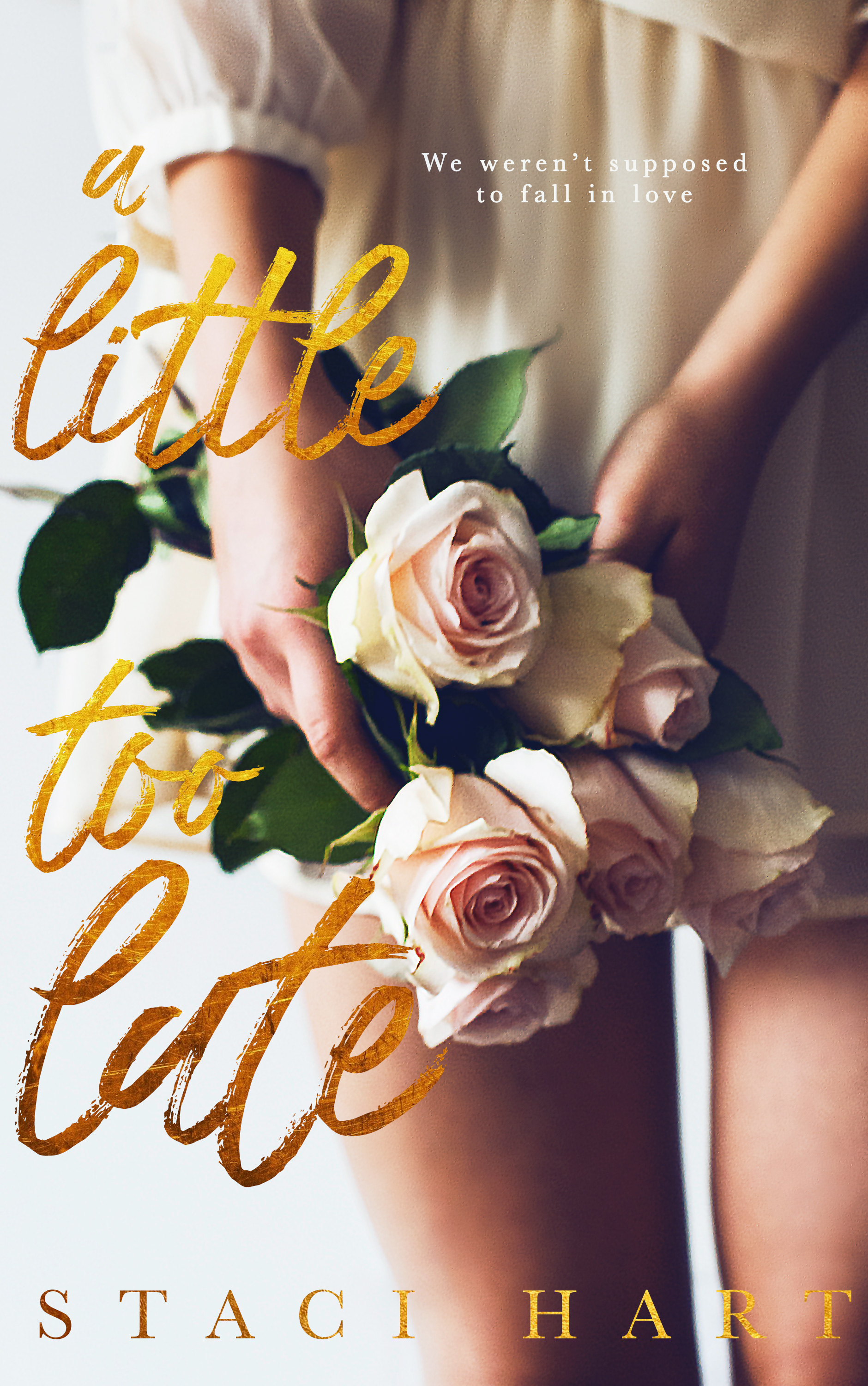 A Little Too Late by Staci Hart