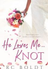 Cover reveal: He Loves Me Knot by RC Boldt