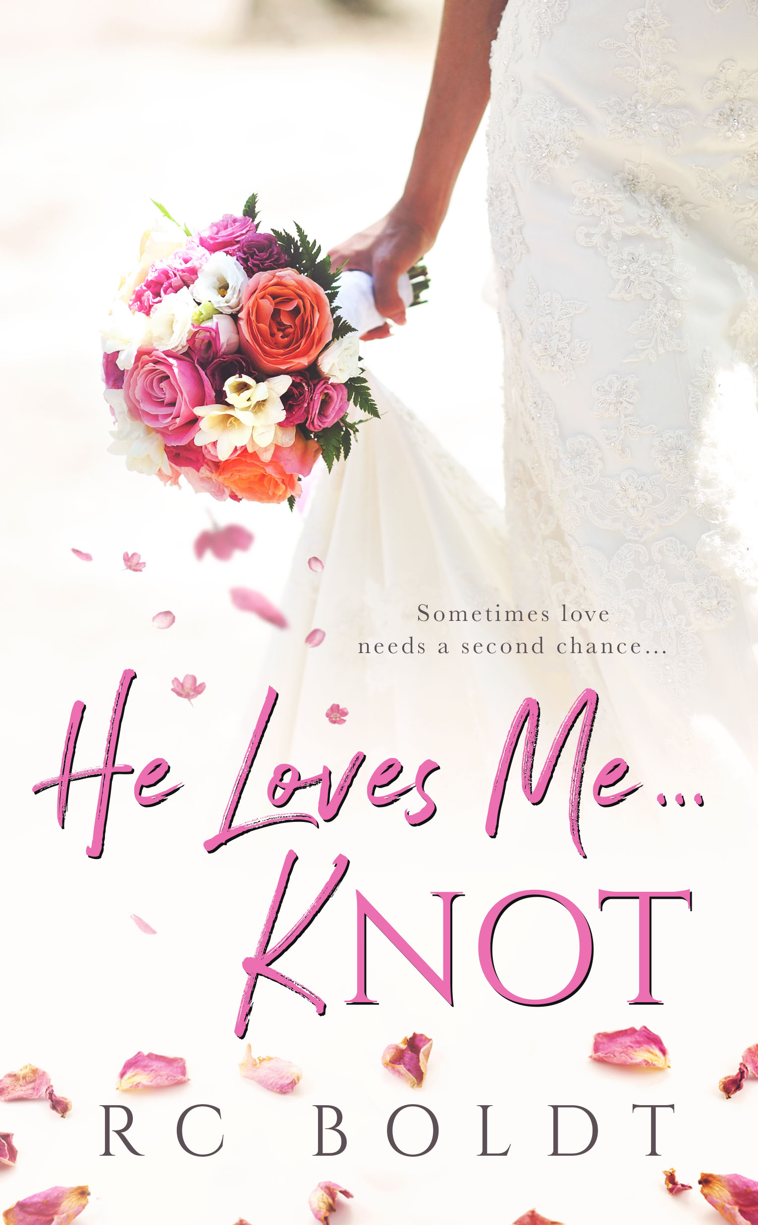 He Loves Me ... Knot by RC Boldt