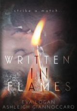 Cover reveal: Written in Flames ~ Ashleigh Giannoccaro & Eva Logan