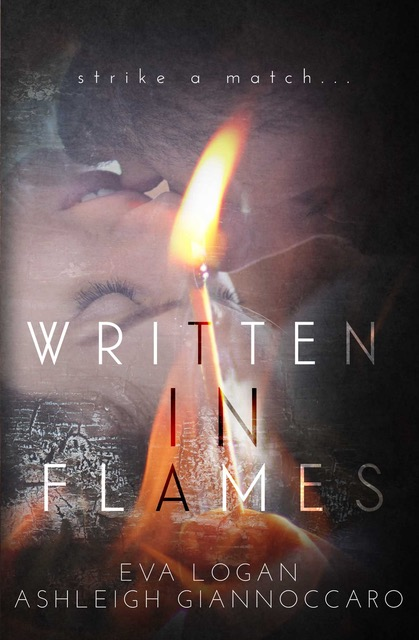 Written in Flames by Ashleigh Giannoccaro, Eva Logan