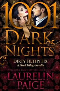 Book review + excerpt: Dirty Filthy Fix ~ Laurelin Paige