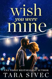 Book review: Wish You Were Mine ~ Tara Sivec