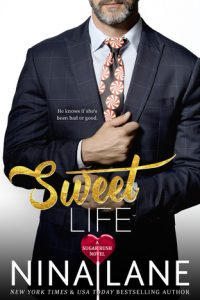 Book review + excerpt: Sweet Life ~ Nina Lane