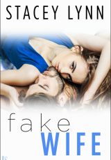 Excerpt reveal: Fake Wife ~ Stacey Lynn