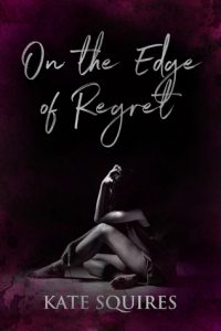 Book review: On the Edge of Regret ~ Kate Squires